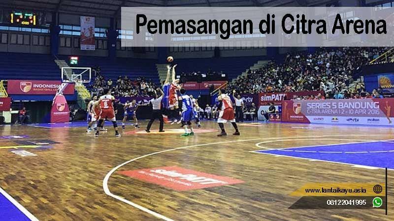 lantai kayu lapangan basket citra arena