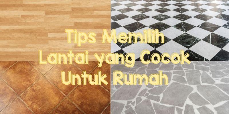 tips memilih lantai yang cocok untuk rumah