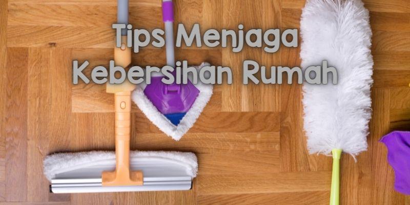 tips menjaga kebersihan rumah