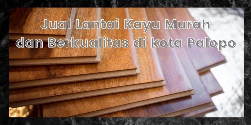 jual lantai kayu di Palopo