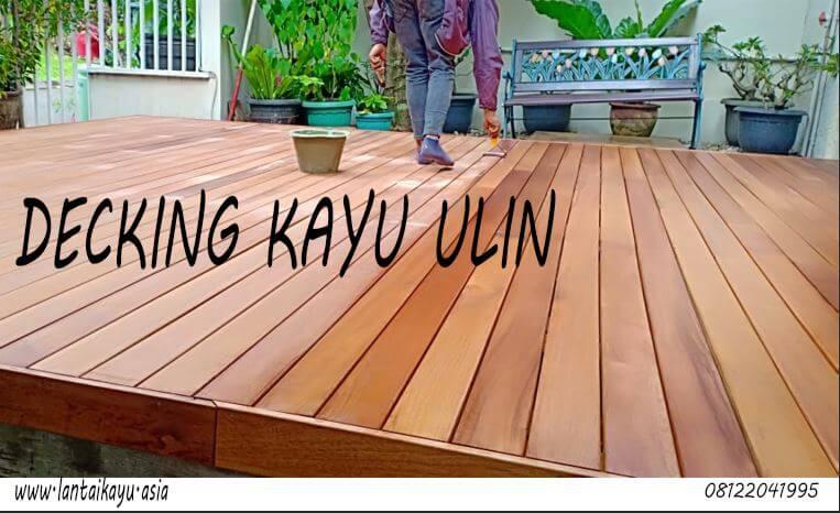 Mengapa memilih Decking kayu Ulin untuk halaman rumah ?