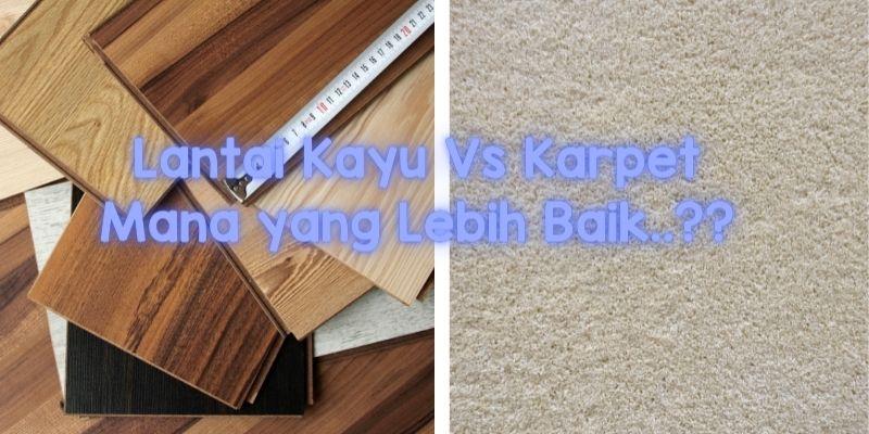 lantai kayu vs karpet