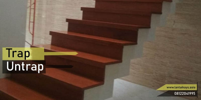 Trap & Untrap Tangga kayu