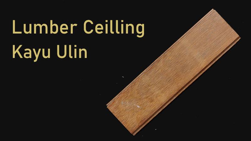 Lambersering plafon kayu ULin