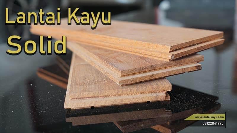 jenis lantai kayu solid