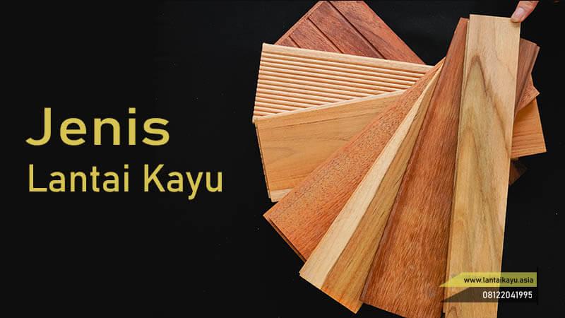 jenis lantai kayu yang perlu dikatehui