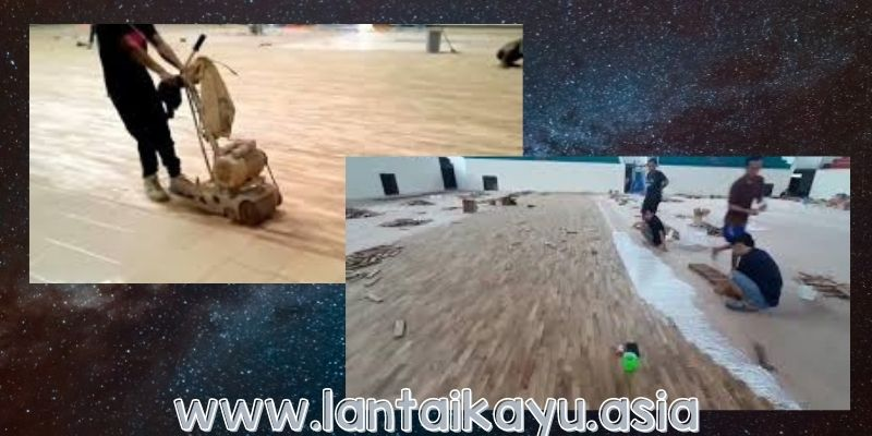 Project Pemasangan Lantai Kayu di Mimika Sport Complex - tahap pengamplasan
