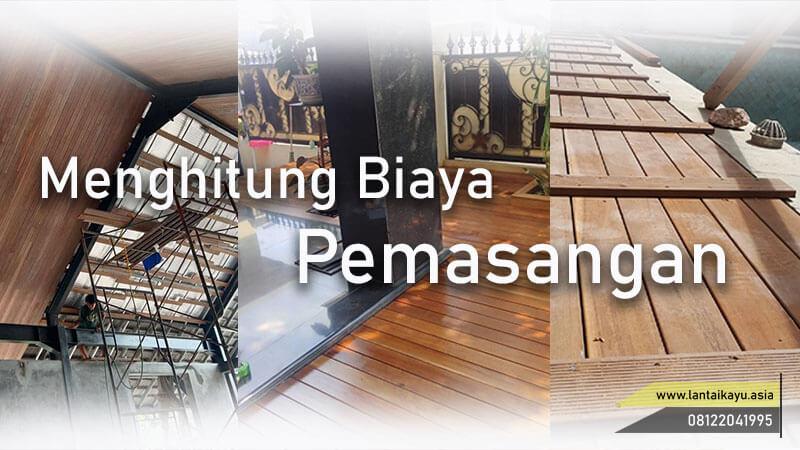 menghitung ongkos/biaya pasang lantai kayu