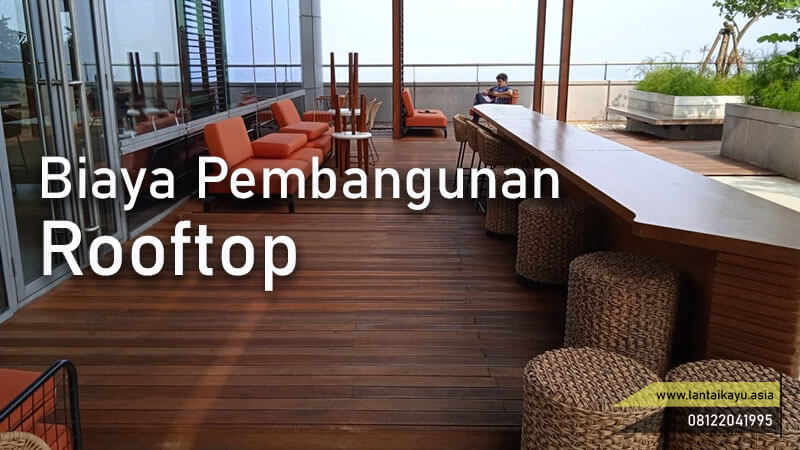 menghitung ongkos/biaya pasang lantai kayu di rooftop